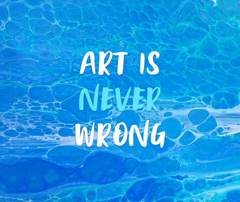 Art is never wrong